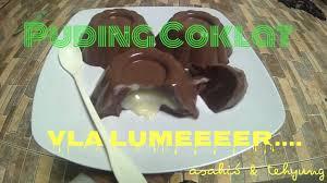 membuat puding fla resep puding coklat isi vla lumeeer how to make chocolat pudding