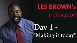 brown s day day 1 les brown it today
