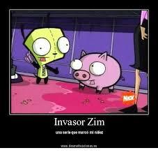 Zim Meme - invasor zim una serie que marco mi nifiez wwwdesmotivacioneses