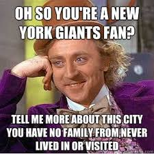 Funny Ny Giants Memes - oh so you re a new york giants fan tell me more about this city you