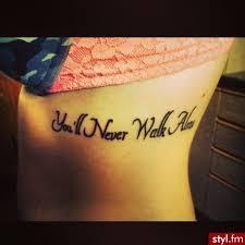 you u0027ll never walk alone and walks on pinterest alone tattoos