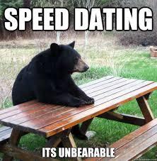 Speed Dating Meme - speed dating its unbearable waiting bear quickmeme