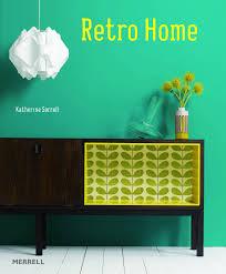 Retro Home Amazoncouk Katherine Sorrell  Books - Retro home furniture
