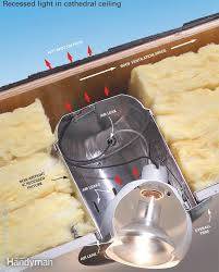 can free recessed lighting how to use insulated can lights in ceilings the family handyman