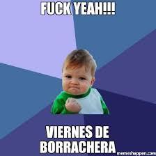 Meme Viernes - fuck yeah viernes de borrachera meme success kid 8273