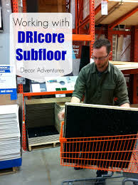 working with dricore subfloor in a basement decor adventures