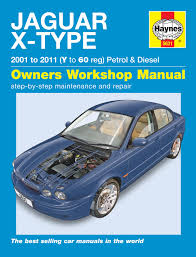 haynes workshop repair manual for jaguar x type 01 10 v to 60