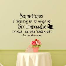 wall decal alice in wonderland quote sometimes i believe in as zoom