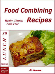 food combining recipes 30 dinner menus healthy simple and fuss