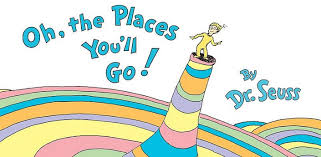 oh the places you ll go graduation what oh the places you ll go would say if it were written today