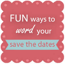 Funny Save The Date Fun Ways To Word Your Save The Date Cards