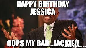 Meme Jackie - happy birthday jessica oops my bad jackie meme steve harvey