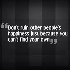 Happiness Meme - sociopaths will ruin your happiness just by being in your life