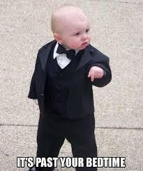 Bedtime Meme - it s past your bedtime godfather baby make a meme