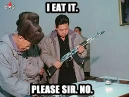 Kim Jong Meme - the kim jong un wanting to eat things things meme