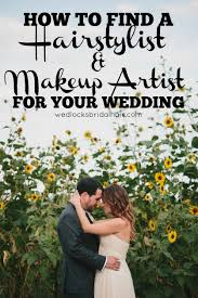 find makeup artists how to find a hairstylist makeup artist for your wedding