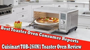 Toaster Oven Kmart Best Toaster Oven Consumer Reports Cuisinart Tob 260n1 Toaster