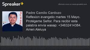 imagenes wasap martes reflexion evangelio martes 15 mayo protégeme señor para recibir