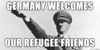 Welcome Meme - welcome to germany syrian refugees meme on imgur