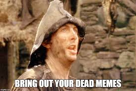 Meme Your Picture - bring out your dead memes imgflip