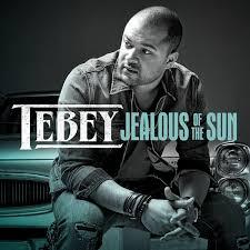 tebey jealous of the sun lyrics musixmatch