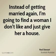 getting married quotes rod stewart marriage quotes quotehd