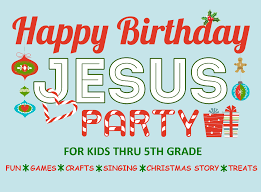 happy birthday jesus party cclbkids