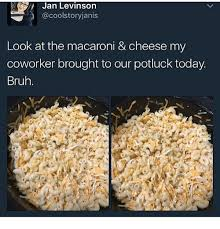 Potluck Meme - jan levinson look at the macaroni cheese my coworker brought to