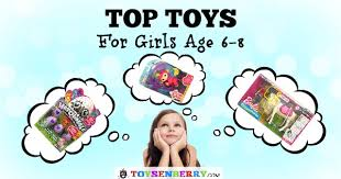 latest toys for girls age 6 to 8 all the top christmas toys for