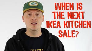 when is the next ikea kitchen sale discover how to take advantage