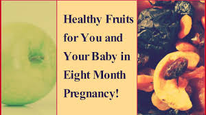 17 fruits to eat during 8 month pregnancy eating during pregnancy