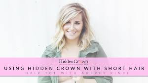 hair extensions for crown area using your hidden crown with short hair ft aubrey kinch youtube