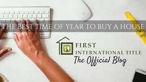 what to buy for new year the best time of year to buy a house international title