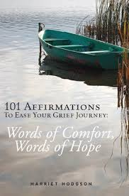 Words To Comfort Grief 101 Affirmations To Ease Your Grief Journey Words Of Comfort