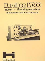 harrison m300 metal lathe operator and parts manual ozark tool