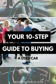 car buying guide your 10 step guide to buying a used car centsibly rich