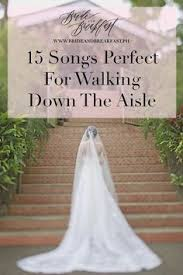 wedding processional song ideas song ideas from what you walk down the aisle to from the first