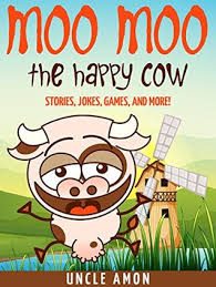 Free Stories For Bedtime Stories For Children Books For Moo Moo The Happy Cow Bedtime Stories For Ages