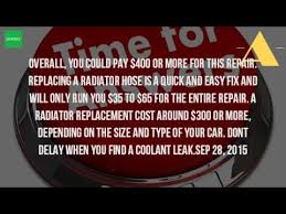 how much does it cost to fix a brake light how much does it cost to fix a leaking radiator youtube
