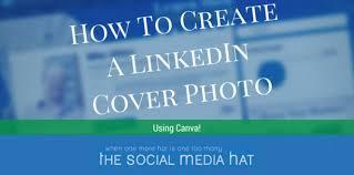 how to create best linkedin profile the 25 best linkedin cover photo ideas on pinterest linkedin