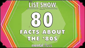 80 facts about the 80s mental floss on list show 247