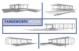 clinton tan u2013 assignment 6 u2013 farnsworth house digital tools for
