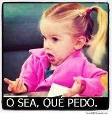 Memes De Fotos - ni祓a osea que pedo know your meme