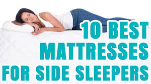 best mattress for side sleeper best mattress for side sleepers 2017 youtube