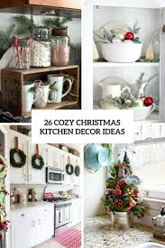 Kitchen Ideas Decorating 26 Cozy Christmas Kitchen Décor Ideas Shelterness