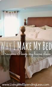 make my house why i make my bed 10 reasons i keep my house clean awesome