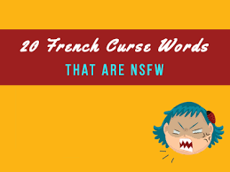 pardon my french 20 french curse words that are nsfw