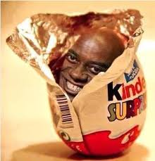 Ainsley Harriott Meme - now this will be the perfect kinder surprise egg cute cute