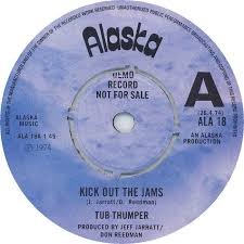 Alaska Records Search 45cat Tub Thumper Kick Out The Jams Kahoutec Alaska Uk