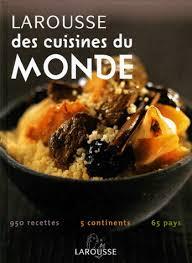 la rousse cuisine collectif larousse des cuisines du monde cuisine du monde